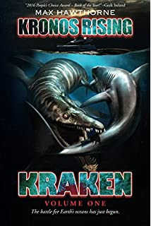 Kronos Rising: Kraken (Volume 1): The battle for Earths oceans has just