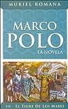 img - for Marco Polo III: El Tigre de Los Mares (Spanish Edition) book / textbook / text book