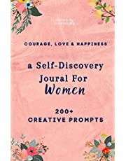 Courage, Love & Happiness: A Self-Discovery Journal For Women