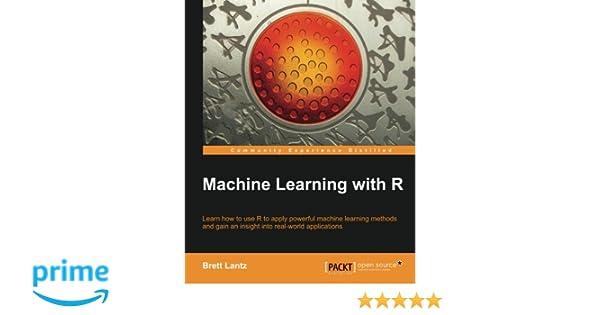 Machine Learning with R: Amazon.es: Brett Lantz: Libros en idiomas extranjeros