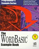 The Microsoft Wordbasic Example Book (Programmer's Example Series)