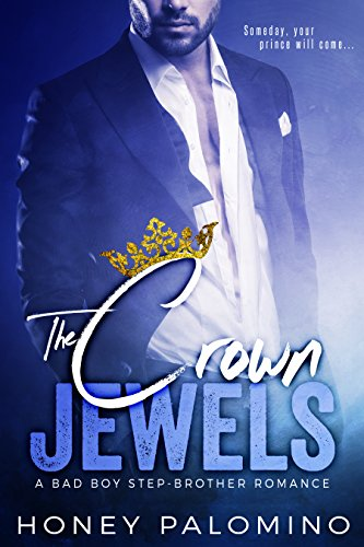 THE CROWN JEWELS: A Billionaire Bad Boy Step-Brother Romance (Fairy Tales For Boys)
