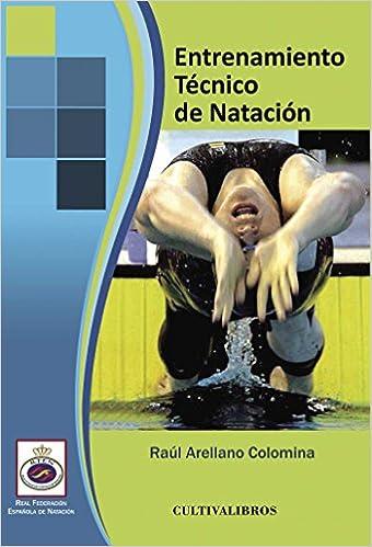 Entrenamiento Técnico De Natación (Empresas): Amazon.es: ESPAÑOLA DE NATACIÓN (RFEN), REAL FEDERACIÓN: Libros