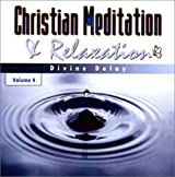 Christian Meditation CD: Divine Delay