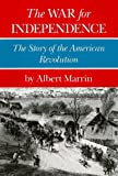 The War for Independence: The Story of the American Revolution