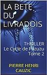LA BETE DU LIVRADOIS: THRILLER Le Cycle de Pazuzu Tome 2 par Cauzic