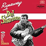 Runaway + Hats Off To Del Shannon + 5 Bonus Tracks
