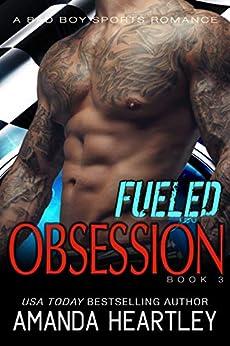 Fueled Obsession 3: A Bad Boy Sports Romance by [Heartley, Amanda]