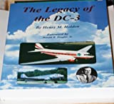 The Legacy of the DC-3, Henry M. Holden, 1879630397