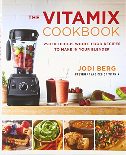 The-Vitamix-Cookbook-250-Delicious-Whole-Food-Recipes-to-Make-in-Your-Blender