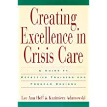 Creating Excellence in Crisis Care: A Guide to Effective Training and Program Designs