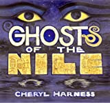 Ghosts of the Nile, Cheryl Harness, 0689834780