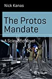 Book cover image for The Protos Mandate: A Scientific Novel (Science and Fiction)