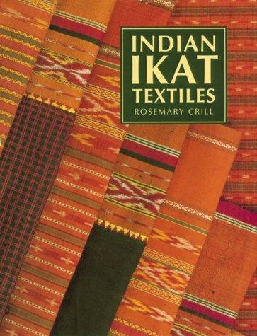 Indian Ikat Textiles (Vict0Ria and Albert Museum Indian Art -