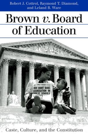 Search : Brown v. Board of Education: Caste, Culture, and the Constitution (Landmark Law Cases and American Society)