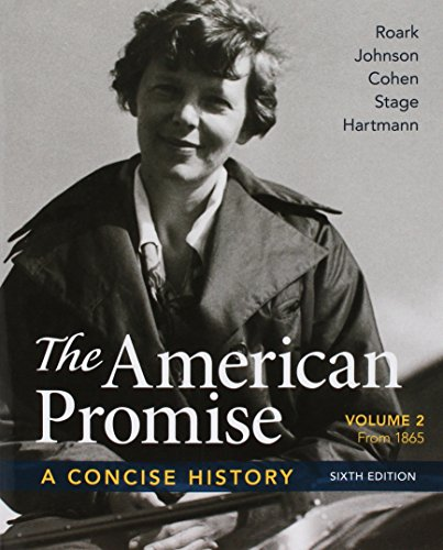 American Promise: A Concise History, Volume 2 6e & Reading the American Past: Volume 2, 5e