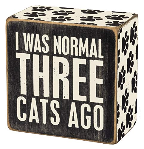 (Primitives by Kathy I was Normal Three Cats Ago Sign)