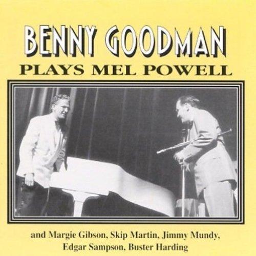 Benny Goodman - Plays Mel Powell - Zortam Music