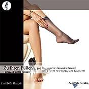 Zu ihren Füßen - Fußerotik unter Frauen 1: Ein BDSM-Hörbuch | Cassandra Cézanne