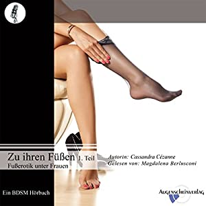 Fußerotik unter Frauen (Zu ihren Füßen 1) Hörbuch
