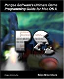 Pangea Software's Ultimate Game Programming Guide for Mac OS X, Greenstone, Brian, 0976150506