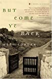 Front cover for the book But Come Ye Back: A Novel in Stories by Beth Lordan