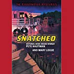 Bloodwater Mysteries: Snatched | Pete Hautman,Mary Logue