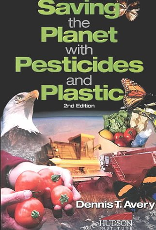 Download Saving the Planet with Pesticides and Plastic 2nd Ed. pdf