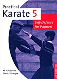 Practical Karate 5: Self-Defense for Women (Practical Karate Series) (Bk.5)