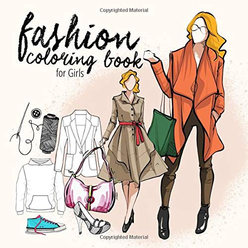 - Amazon.com: Fashion Coloring Book For Girls: Fashion Coloring Book For  Adults, Teenager And Girls Age 10 Fashion Illustrations & Model Sketches  Gift Idea 8,5x8,5