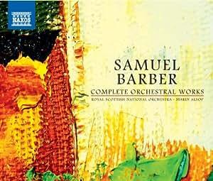 Samuel Barber: Complete Orchestral Works