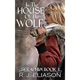 In the House of the Wolf (Seraphim Book 1)