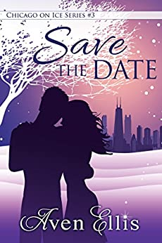 Save the Date (Chicago on Ice Series Book 3) by [Ellis, Aven]