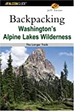 img - for Backpacking Washington's Alpine Lakes Wilderness: The Longer Trails (Hiking Guide Series) book / textbook / text book