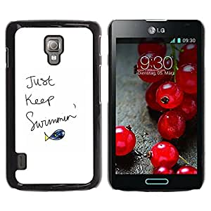 Paccase / SLIM PC / Aliminium Casa Carcasa Funda Case Cover para - Just Keep Swimming Fish Quote Motivational - LG Optimus L7 II P710 / L7X P714