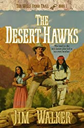 The Desert Hawks (Wells Fargo Trail Book #5)