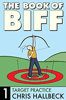 The Book of Biff #1 Target Practice by [Hallbeck, Chris]