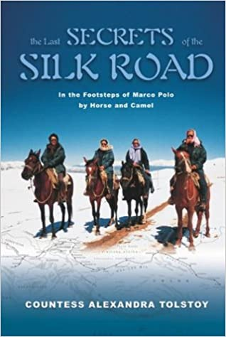 The Last Secrets of the Silk Road: In the Footsteps of Marco Polo ...