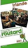 Guide du routard. Irlande. 2011 par Guide du Routard
