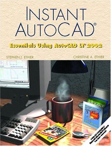 Instant AutoCAD: Essentials Using AutoCAD LT 2002 W/ CD-ROM