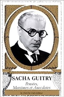 Pensées, maximes et anecdotes par Guitry