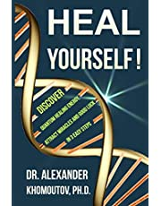 Heal Yourself!: Discover quantum healing energy, attract miracles and good luck in 3 easy steps