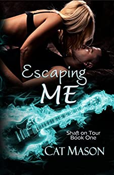 Escaping Me (Shaft on Tour Book 1) by [Mason, Cat]