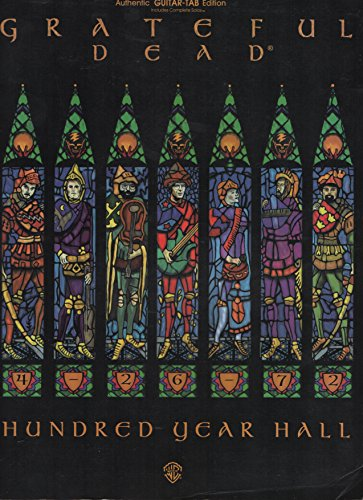 Grateful Dead -- Hundred Year Hall: Authentic Guitar TAB
