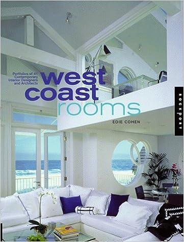 West Coast Rooms Portfolios Of 41 Architects And Interior Designers Cohen Edie 9781564966261 Amazon Com Books