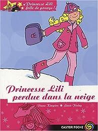 Princesse Lili folle de poneys !, Tome 7 : Princesse Lili perdue dans la neige par Diana Kimpton