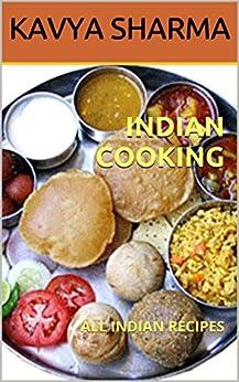 INDIAN COOKBOOK: 40+ INDIAN RECIPES eBook: KAVYA SHARMA: Kindle Store
