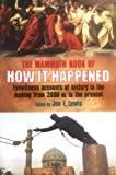 img - for The Mammoth Book of How It Happened: Eyewitness Accounts of history in the making from 2000 BC to the present book / textbook / text book