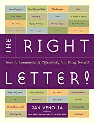 The Right Letter: How to Communicate Effectively in a Busy World (Right!)