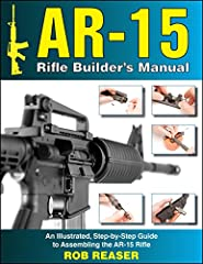 If you want to build your own AR-15 style rifle, this is the book you need. The AR-15 Rifle Builder's Manual is the fully illustrated step-by-step guide to building the AR-15 style rifle. No procedure is left out or glossed over. The primary ...